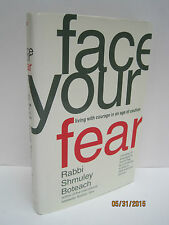 Face Your Fear: Living with Courage in an Age of Caution by Shmuley Boteach