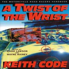 Twist of the Wrist: The Motorcycle Roadracers Handbook (Vol 1), Keith Code, Good