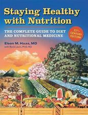 Staying Healthy with Nutrition, rev: The Complete Guide to Diet and Nutritional