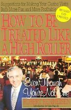 How To Be Treated Like A High Roller Revised: ...Even Though You're Not One Ren