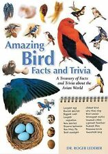 Amazing Bird Facts and Trivia: A Treasury of Facts and Trivia about the Avian Wo
