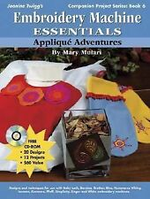 Embroidery Machine Essentials - Applique Adventures: Companion Project Series: B