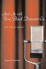 Meet Me with Your Black Drawers On: My Life in Music-ExLibrary