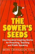 The Sower's Seeds: One Hundred Inspiring Stories for Preaching, Teaching, and Pu