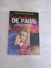 """""""Les matines de Paris"""", roman historique par L. Rauzier-Fontayne 1996"""