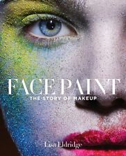 Face Paint: The Story of Makeup (Hardcover), Eldridge, Lisa, 9781419717963