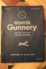 ORIGINAL 1950 F-47,F-51,F-80,F-84,F-82 FIGHTER GUNNERY FLIGHT MANUAL HANDBOOK