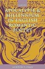 Apocalypse and Millennium in English Romantic Poetry by Morton D. Paley...