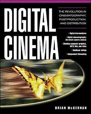 Digital Cinema : The Revolution in Cinematography, Post-Production, and Distri..