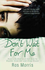 Don't Wait for Me: How a Mother Lost her Son to Bipola