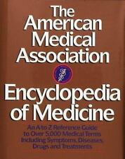 The American Medical Association Encyclopedia of Medicine: An A-Z Reference Gui