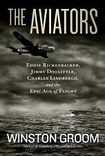 The Aviators: Eddie Rickenbacker, Jimmy Doolittle, Charles Lindbergh, and the Ep