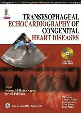 Transesophageal Echocardiography of Congenital Heart Diseases by Poonam Malhotra