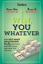 I Win, You Whatever: How Self-Made Millionaires Really Negotiate Business Deals