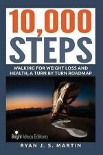 10,000 Steps: Waking for Weight Loss and Health: A Step by Step Road Map by...