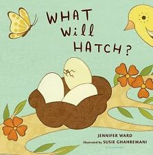 What Will Hatch? by Jennifer Ward (2013, Hardcover)