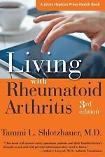 LIVING WITH RHEUMATOID ARTHRITIS [9781421 - TAMMI L. SHLOTZHAUER (PAPERBACK) NEW