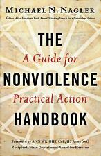 The Nonviolence Handbook: A Guide for Practical Action by Nagler Ph.D., Michael