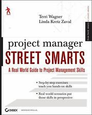 Project Manager Street Smarts: A Real World Guide to PMP Skills by Wagner, Terr