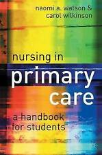 Nursing in Primary Care: A Handbook for Students by Naomi Watson, Carol...