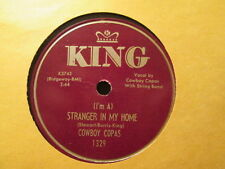 COWBOY COPAS - (I'm A) Stranger In My Home / I'll Be There    KING 1329 - 78rpm