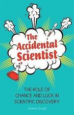 The Accidental Scientist: The Role of Chance and Luck in Scientific Discovery, N