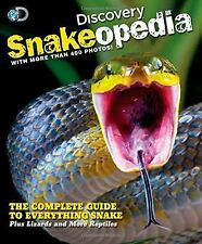 Discovery Snakeopedia: The Complete Guide to Everything Snakes--Plus Lizards and
