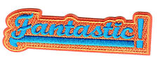 """""""FANTASTIC"""" PATCH - Iron On Embroidered  Patch /Words, Sayings, Funny"""