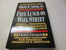 Free Lunch on Wall Street : Perks, Freebies, and Giveaways Charles B. Carlson