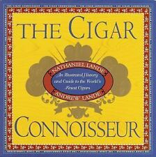 The Cigar Connoisseur: An Illustrated History and Guide to the World's Finest C