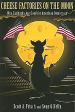 Cheese Factories on the Moon : Why Earmarks Are Good for American Democracy...