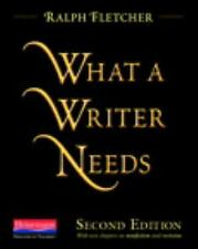 What a Writer Needs, Second Edition by Ralph Fletcher (2013, Paperback)