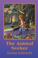 The Animal Seeker by Shirley Galbrecht (2013, Paperback)
