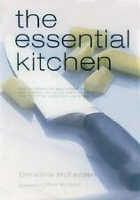 The Essential Kitchen: Basic Tools, Recipes, and Tips for Equipping a Classic Ki