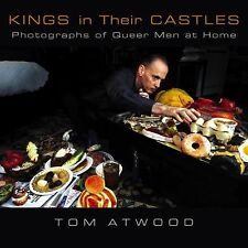 Kings in Their Castles : Photographs of Queer Men at Home by Tom Atwood (2005, H