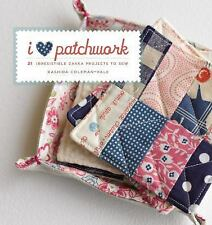 I Love Patchwork: 21 Irresistible Zakka Projects to Sew by Coleman-Hale, Rashid