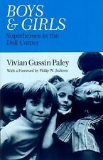 Boys and Girls: Superheroes in the Doll Corner, Paley, Vivian Gussin, Good Condi