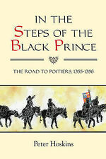 In the Steps of the Black Prince: The Road to Poitiers, 1355-1356 (Warfare in Hi