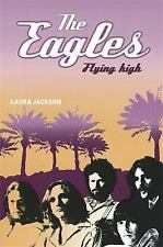 The Eagles: Flying High, Jackson, Laura
