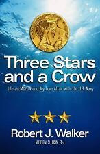 Three Stars and a Crow : Life As MCPON and My Love Affair with the U. S. Navy...