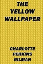 The Yellow Wallpaper by Charlotte Perkins Gilman (2013, Paperback)