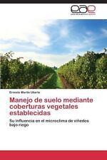 Manejo de Suelo Mediante Coberturas Vegetales Establecidas by Uliarte Ernesto...