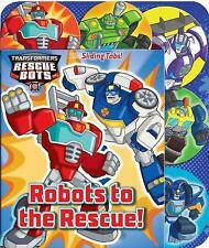 Transformers Rescuebots : Robots to the Rescue! by Hasbro (2016, Board Book)