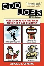 Odd Jobs: How to Have Fun and Make Money in a Bad Economy, Gehring, Abigail R.