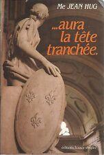 Me JEAN HUG ...AURA LA TETE TRANCHEE