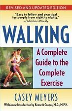 Walking: A Complete Guide to the Complete Exercise Meyers, Casey Paperback