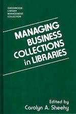 Managing Business Collections in Libraries (Libraries Unlimited Librar-ExLibrary