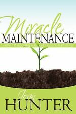 Miracle Maintenance : How to Receive and Maintain God's Blessings by Joan...