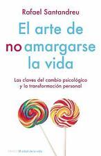 El Arte de No Amargarse la Vida by Rafael Santandreu (2012, Paperback)