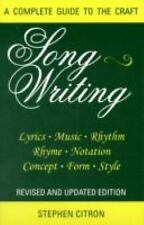 Songwriting A Complete Guide to the Craft: Songwriting : A Complete Guide to...